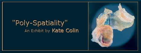 Poly Spatiality, works by Kate Colin
