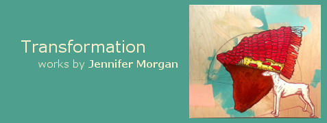 Transformation works by Jennifer Morgan